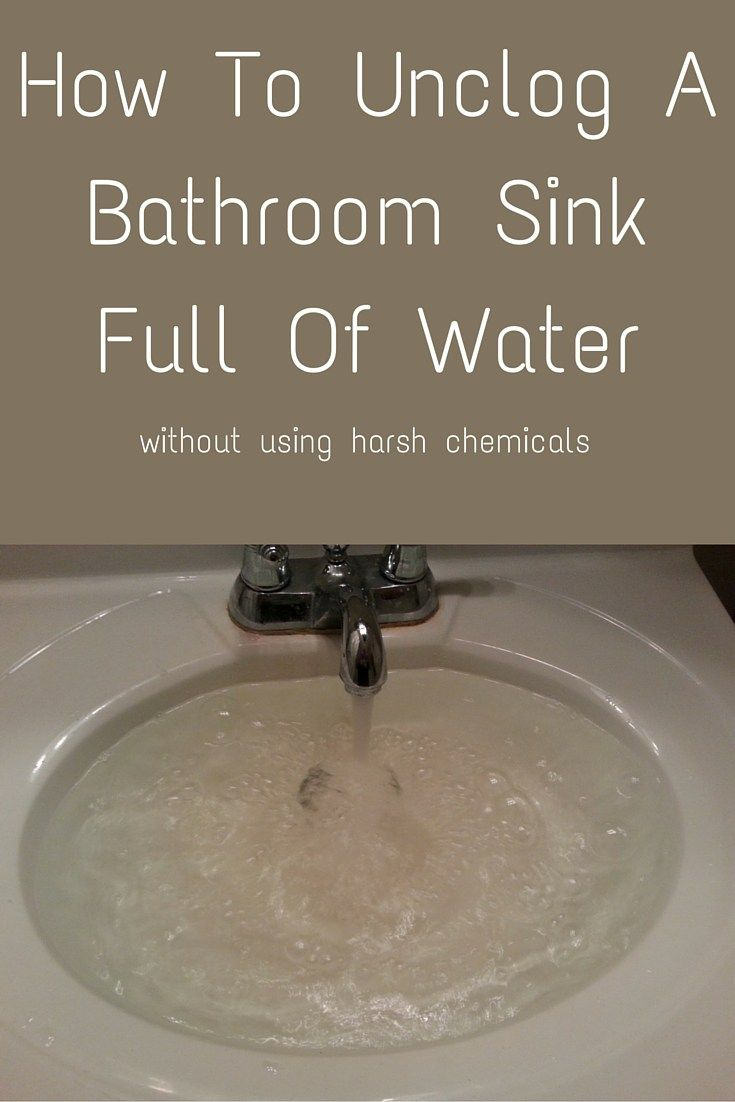 How To Unclog A Bathroom Sink Full Of Water Unclog Bathroom