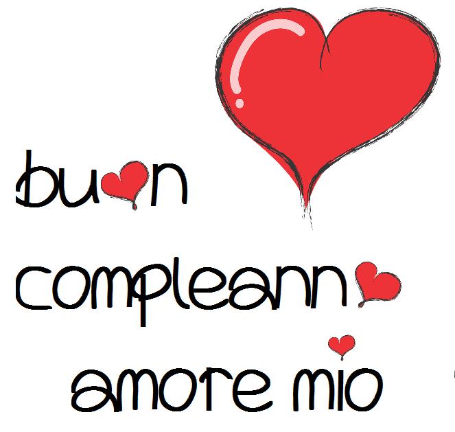 Buon compleanno amore mio | BUONGIORNO ! | Pinterest | Happy