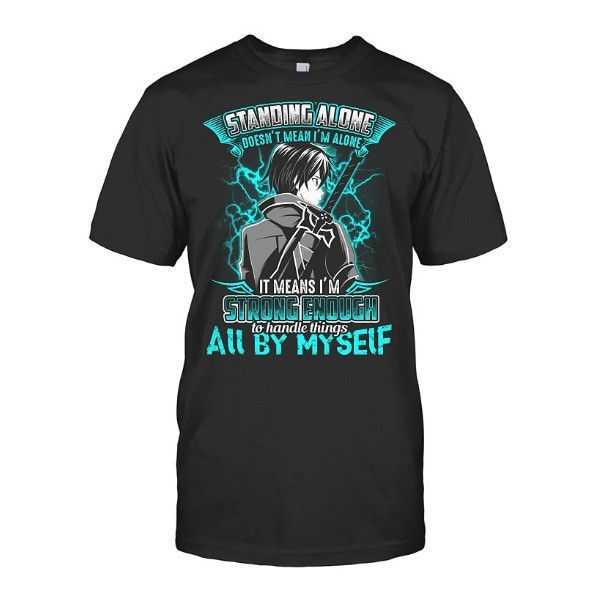 Sword art online- Standing alone doesnt mean i m alone -Men Short Sleeve T Shirt - SSID2016