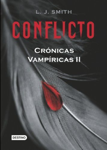 Conflicto Cronicas Vampiricas Ii Cronicas Vampiricas Vampire Diaries Spanish Edition By L J Fantasy Books To Read Paranormal Fantasy Books Fantasy Books