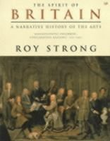 The spirit of Britain : a narrative history of the arts / Roy Strong. - Store WC9 E3F Str