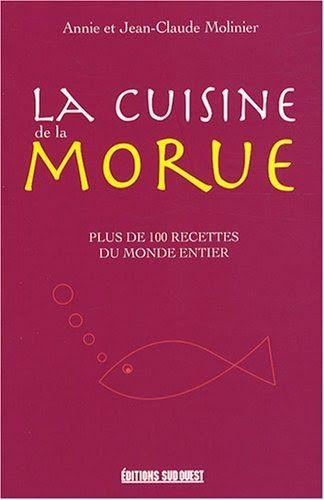 La cuisine de la morue - Annie Molinier,Jean-Claude Molinier