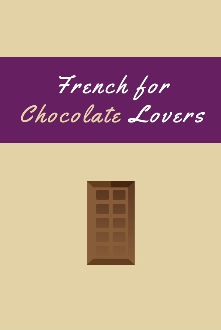 French For Chocolate Lovers Useful Words And Tips With Images