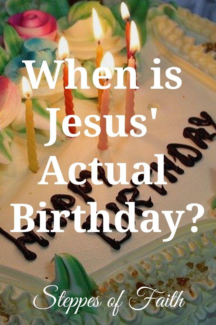 When is Jesus' Actual Birthday? in 2020 Jesus actual
