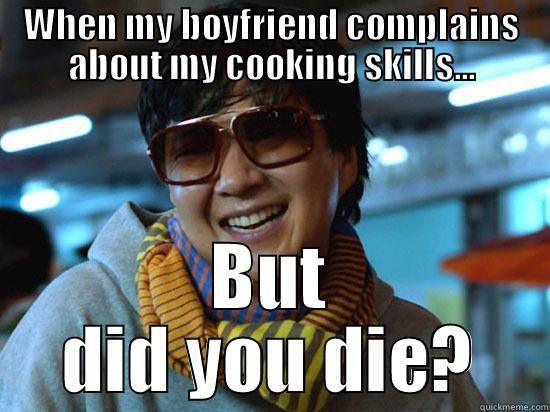 Funny Memes For Boyfriend : Am i really that bad of a cook? when my boyfriend complains about