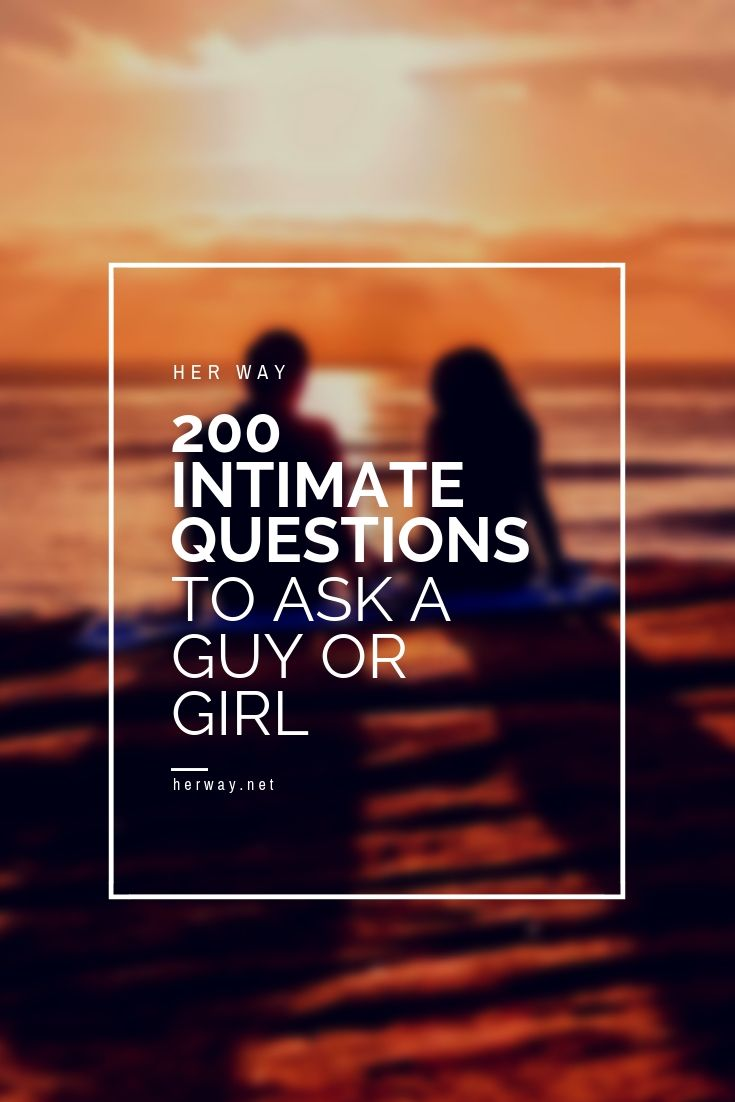 61 Intimate Questions to Ask Your Girlfriend | Gentleman Field