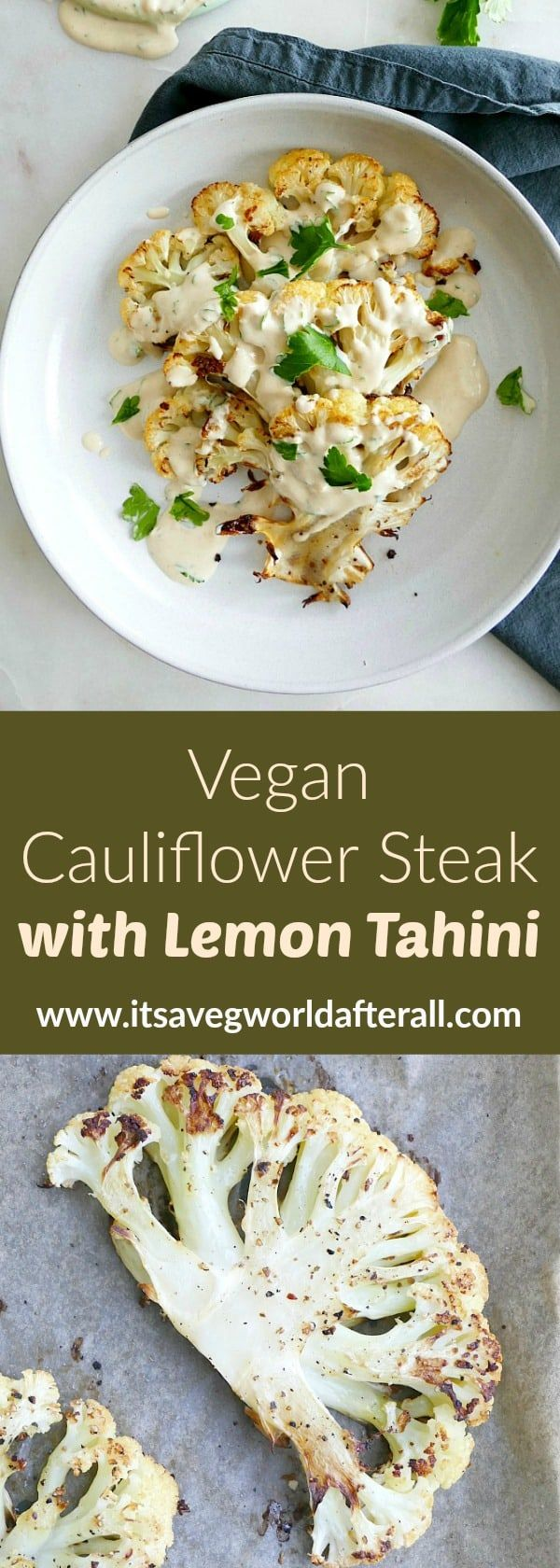 Vegan Cauliflower Steak with Lemon Parsley Tahini - this delicious plant-based steak recipe is perfect for dinner! Drizzled with a creamy tahini sauce, it's hard to resist. Serve it as a vegan main or side dish. #cauliflower #healthyrecipes