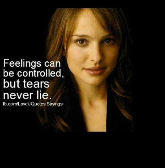 Tears never lie