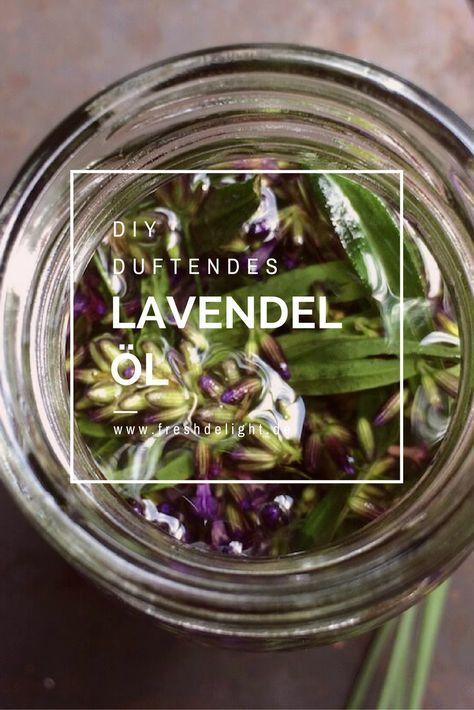 Lavendelöl Selber Machen Lavendelöl Selber Machen