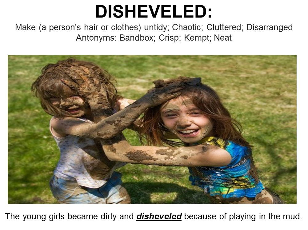 WordofTheDay Disheveled: make (a person's hair or clothes) untidy ...