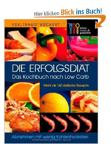 Die Erfolgsdiät. Das Kochbuch nach Low Carb | Low Carb: Bücher ...