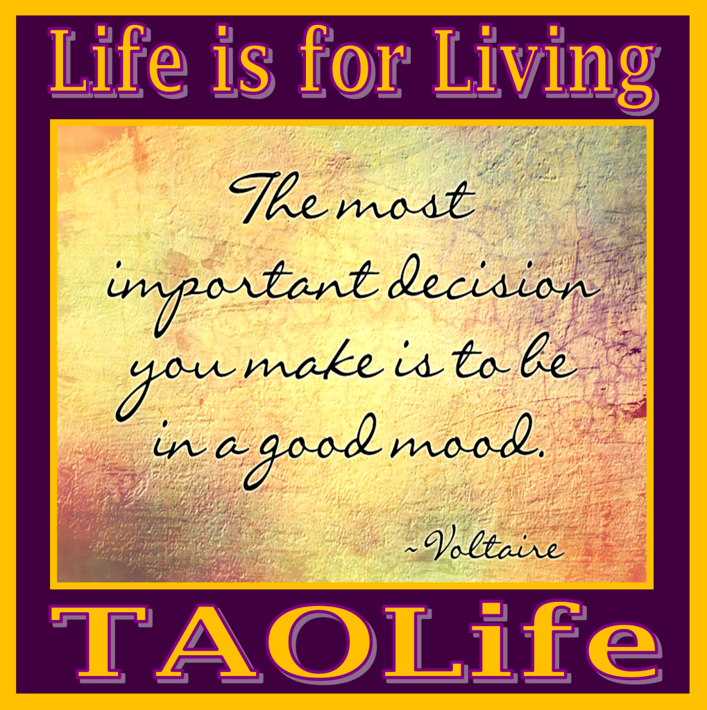 The most important decision you make is to be in a good mood. #Voltaire Just ask @DrBrianIronwood #taolife