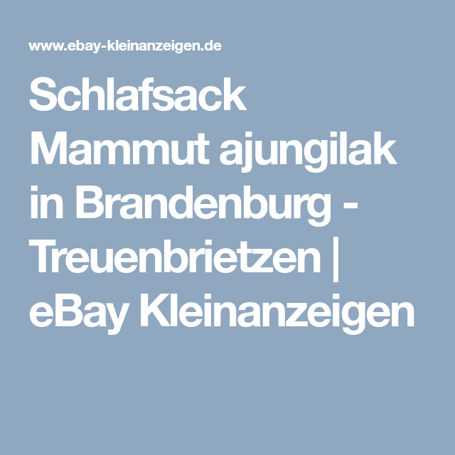 classic styles nice cheap check out Schlafsack Mammut ajungilak in Brandenburg - Treuenbrietzen ...
