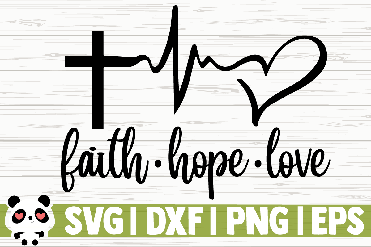 Faith Hope Love Graphic By Creativedesignsllc Creative Fabrica In 2020 Faith Hope Love Hope Love Faith Hope
