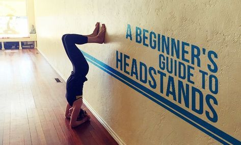 a beginner's guide to headstands  yoga inversions yoga