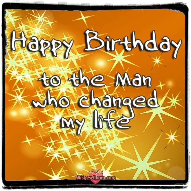 20 Lovely Birthday Messages For Him To Your Man On His