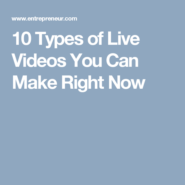 10 Types of Live Videos You Can Make Right Now