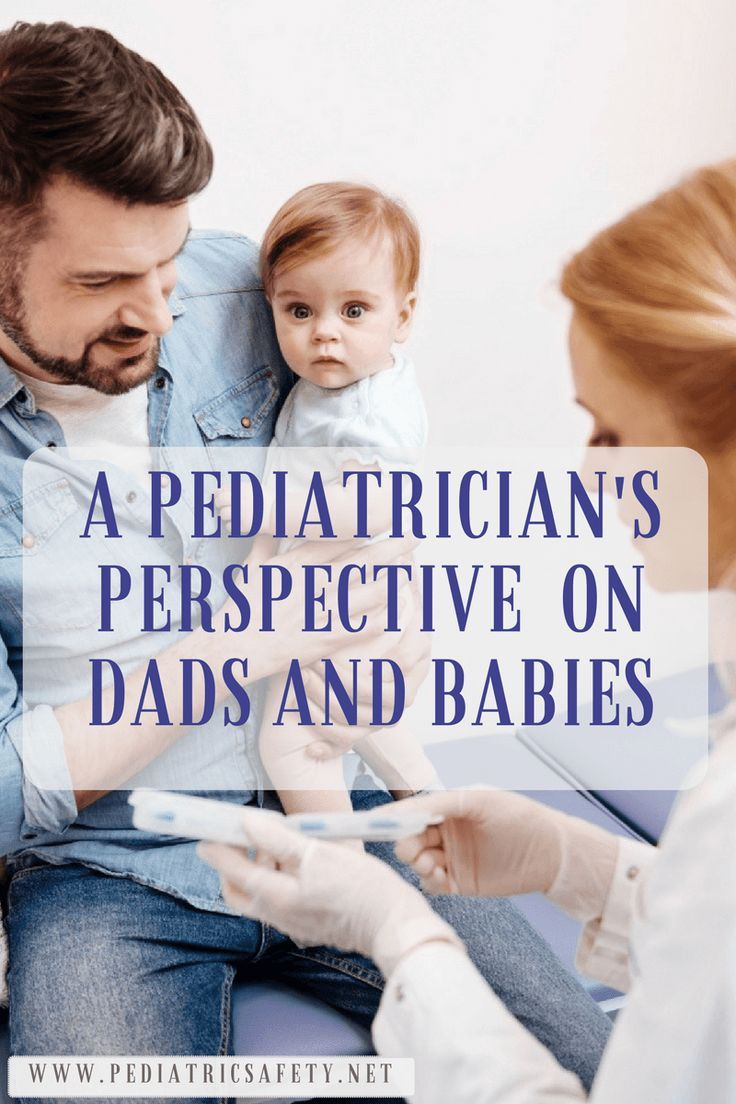 A pediatricians unique perspective on dads and babies