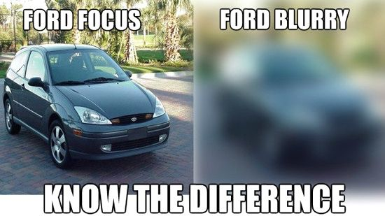 97c579a2220007c369ce7f0615866cc5 ford focus and ford blurry funny meme humor funnies rated pg,Ford Focus Meme