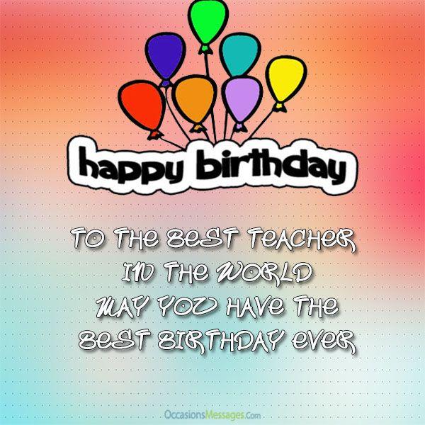 Happy Birthday Wishes For Teacher Happy Birthday Teacher Wishes