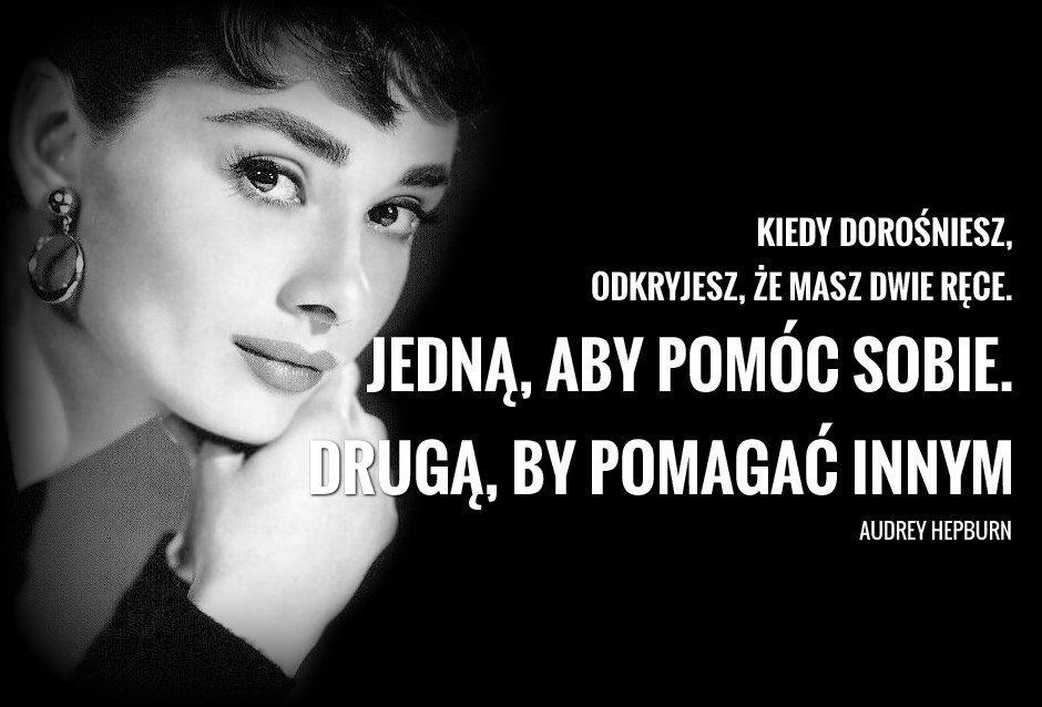 Audrey Hepburn O Pomaganiu Audrey Hepburn Thoughts Quotes