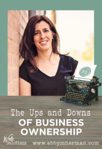 Owning a small business has some big highs and low lows! http://abbymherman.com/the-ups-and-downs-of-business-ownership/