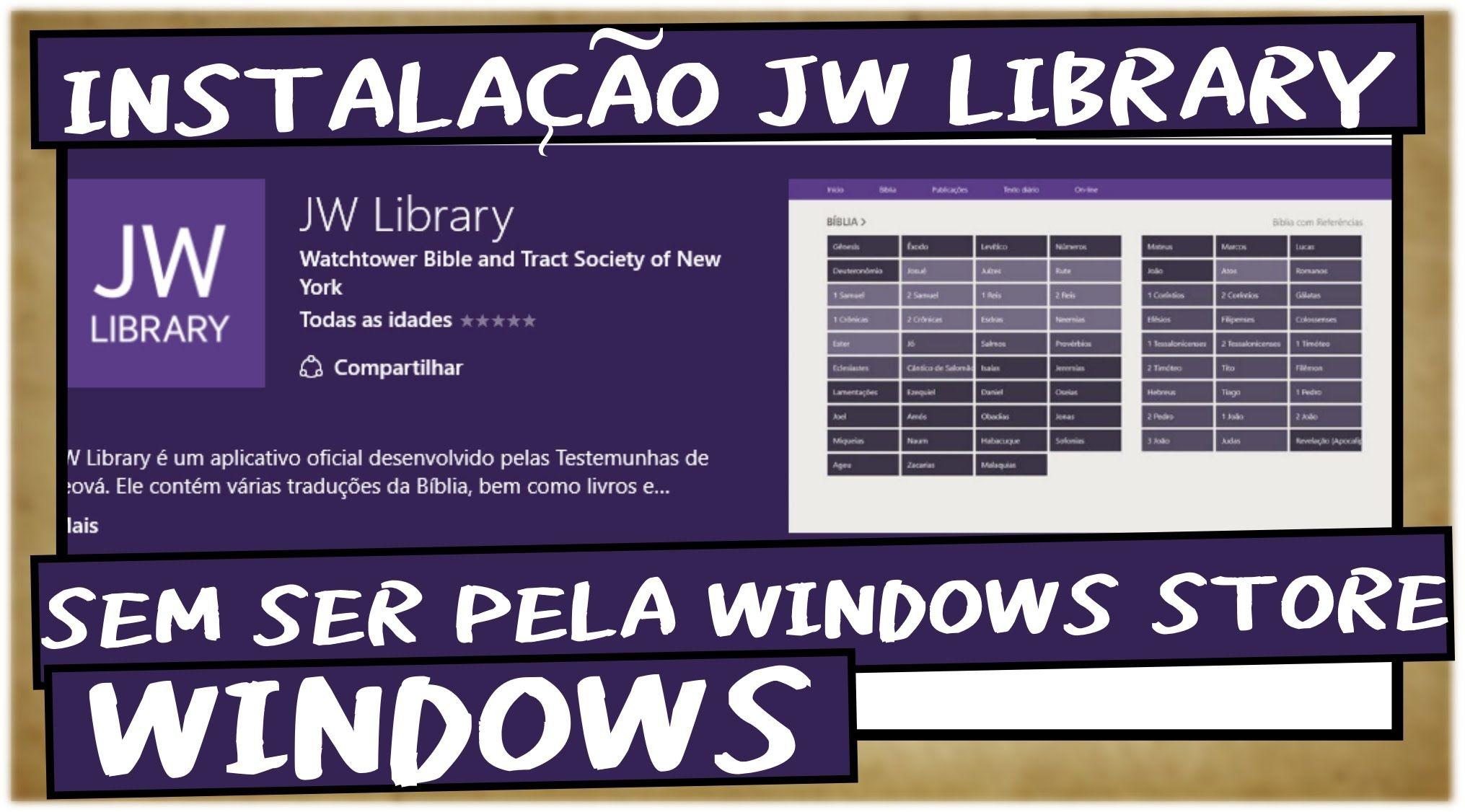 COMO INSTALAR O JW LIBRARY NO WINDOWS SEM SER NA WINDOWS