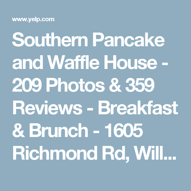 Southern Pancake And Waffle House 209 Photos 359 Reviews Breakfast Brunch 1605 Richmond Rd Willia Waffle House Breakfast Brunch Pancakes And Waffles