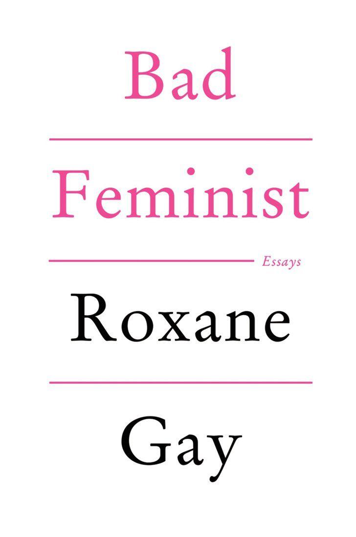 001 Bad Feminist Feminist books, Best books of 2014, Great