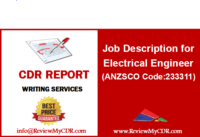 Job Description For Electrical Engineer Anzsco Code 233311 Electrical Engineers Design Develop And Supervise The Ma Writing Services Report Writing Writing