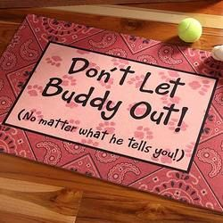 Don't Let The Pet Out! Doormat for the indoor pets