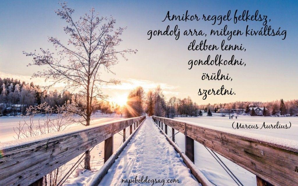 szép idézetek a télről Amikor reggel felkelsz… | Napi Boldogság | Winter sunrise, Sunrise
