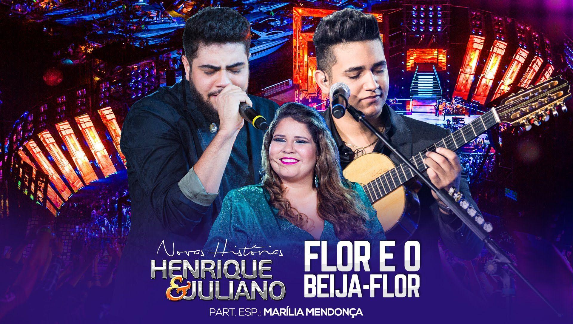 Henrique E Juliano Flor E O Beija Flor Part Marilia Mendonca