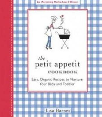 The petit appetit cookbook easy organic recipes to nurture your the petit appetit cookbook easy organic recipes to nurture your baby and toddler pdf forumfinder Images