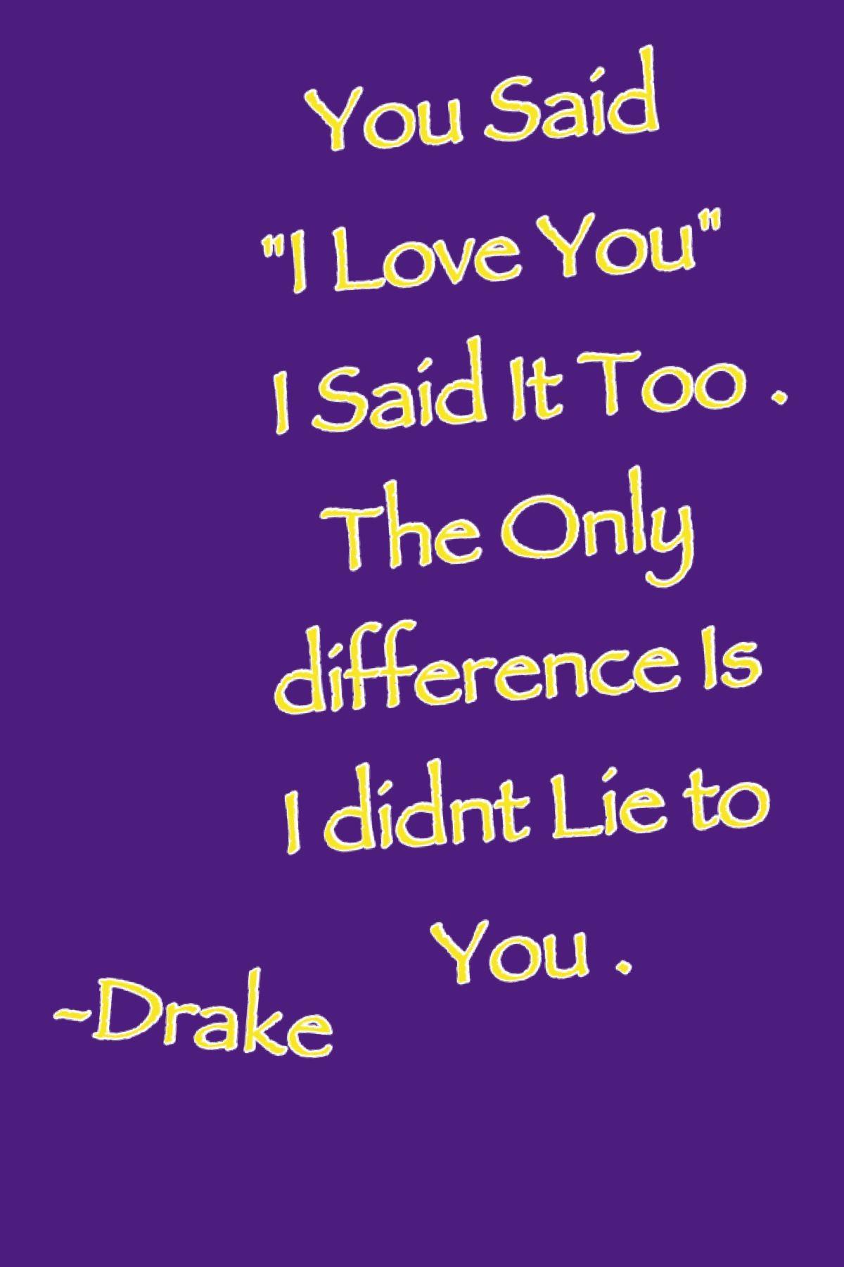 Drake Drake Quotes Truth And Lies Sayings