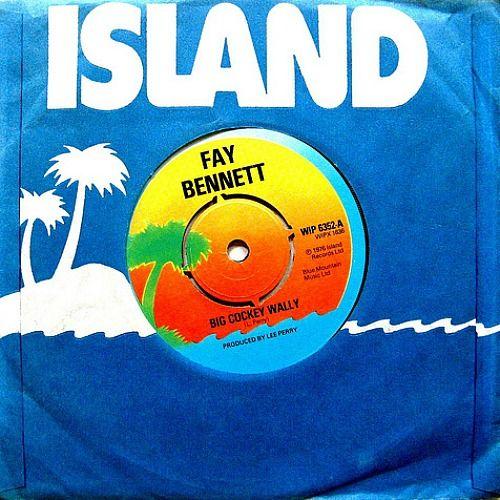 FAY BENNETT & THE UPSETTERS - Big Cockey Wally ℗ 1976, Island Records