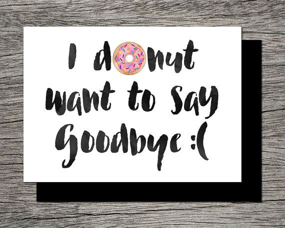 Printable Farewell Card /Printable Goodbye Card - I DONUT want to