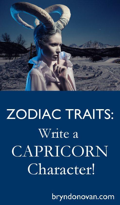 Zodiac Traits: Write a Capricorn Character.                             http://bryndonovan.com