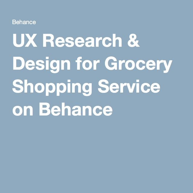 UX Research & Design for Grocery Shopping Service on Behance