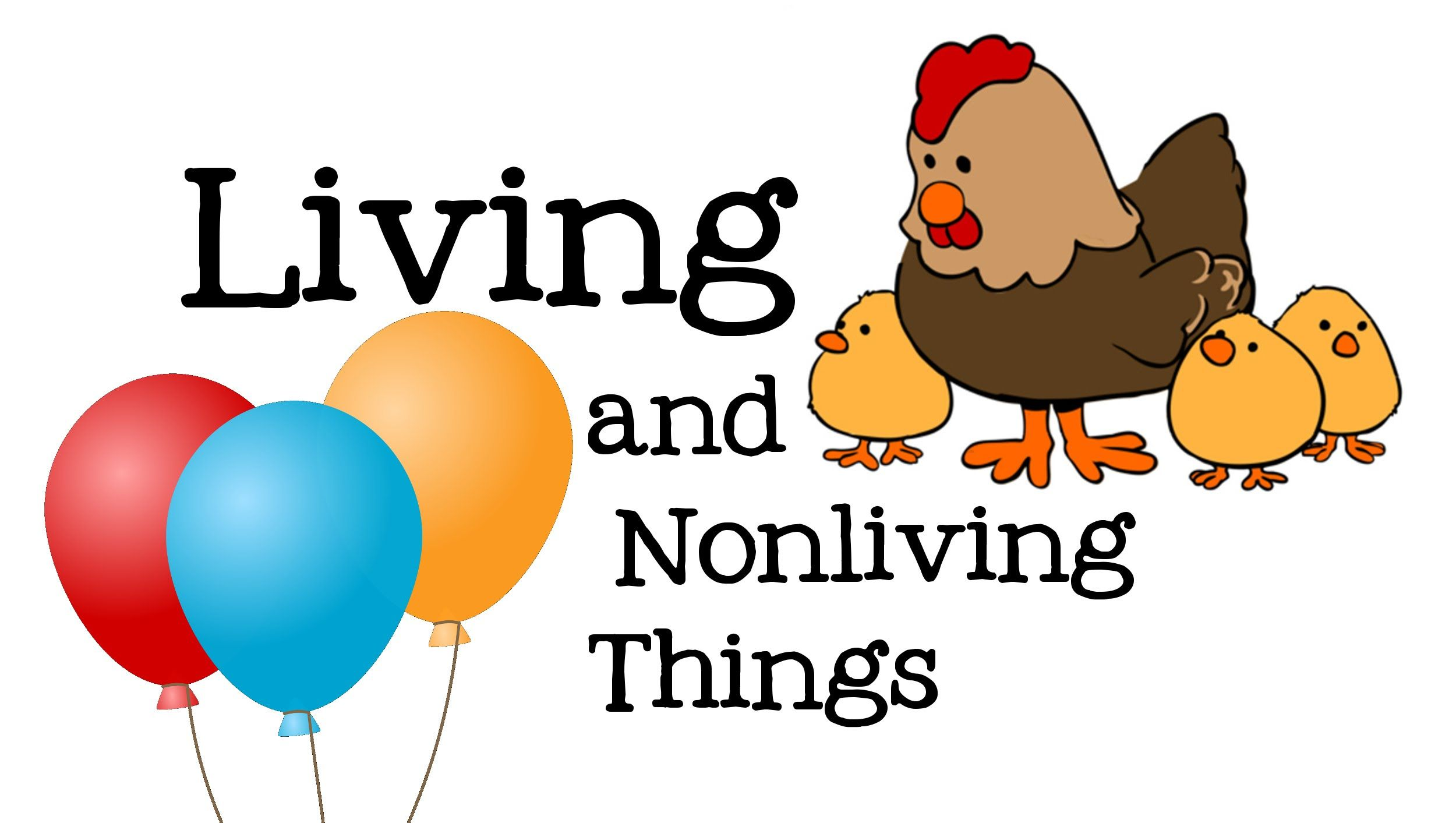 Living And Nonliving Things For Kids Life Science For