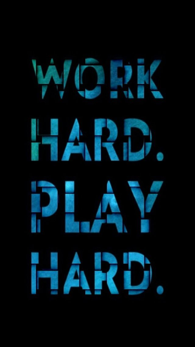 Work Hard Play Hard Wallpapers Dt Ofifce Decoration Iphone
