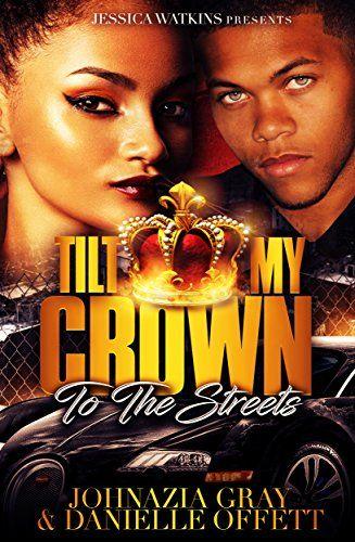 Tilt My Crown To The Streets by Johnazia Gray https://www.amazon.com/dp/B06XWFBY5C/ref=cm_sw_r_pi_dp_x_6bb3ybKPWP2NQ