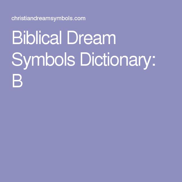 Biblical Dream Symbols Dictionary B Dreams Pinterest Symbol