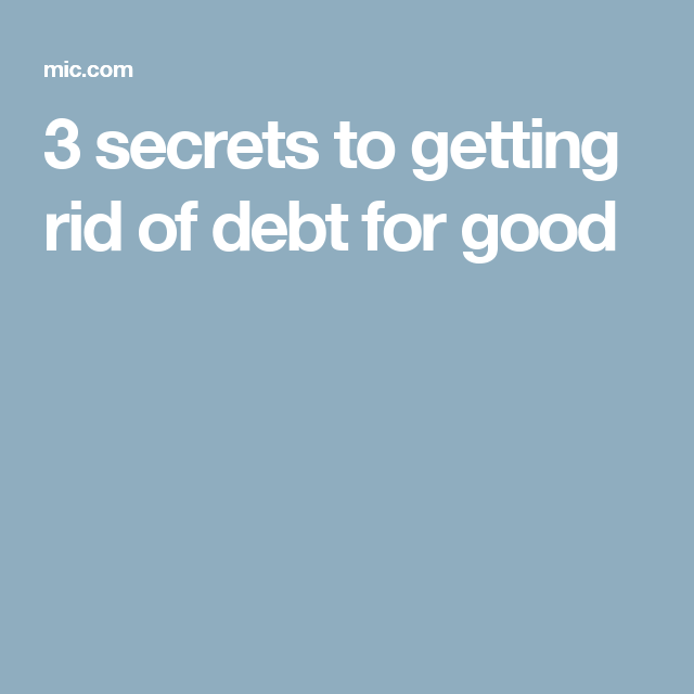 3 secrets to getting rid of debt for good