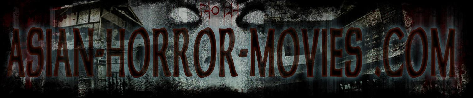 asianhorrormoviescom a place to watch asian horror