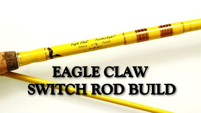 Eagle claw switch rod build fly fishing for Make your own fishing rod