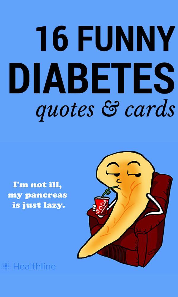 Diabetes Quotes 16 Funny Diabetes Quotes And Cards  Diabetes Diabetes Treatment .