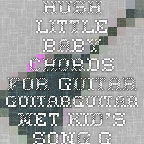 Hush Little Baby Chords For Guitar Guitarguitar Kids Song