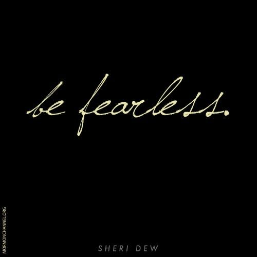 """Take your life one day at a time and """"BE FEARLESS"""""""