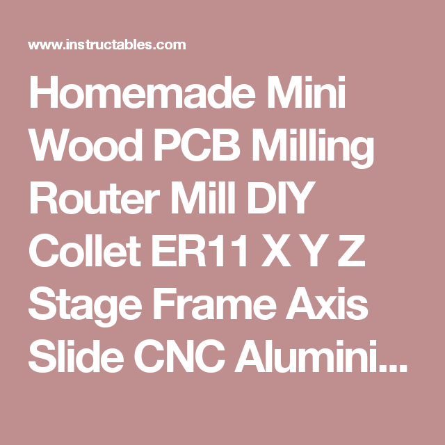 Homemade Mini Wood PCB Milling Router Mill DIY  Collet ER11 X Y Z Stage Frame Axis Slide CNC Aluminium Alloy - All